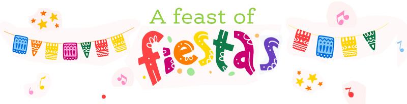 A feast of Fiestas